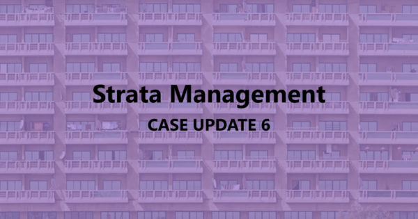 Strata Management Case Updates 6 – Does a committee member of JMC / MC owe a fiduciary duty to the JMB / Management Corporation?