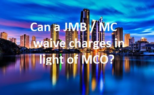 MCO SERIES: Can a JMB / MC waive Charges and Contribution to Sinking Funds / late penalty interest in light of MCO