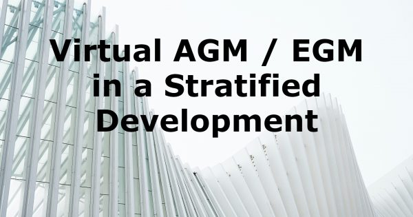 Updated SOP: Virtual AGM / EGM is NOW allowed in a Stratified Development
